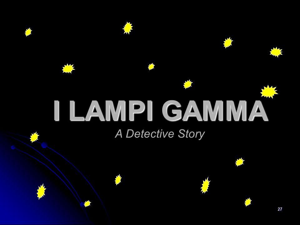 I LAMPI GAMMA A Detective Story
