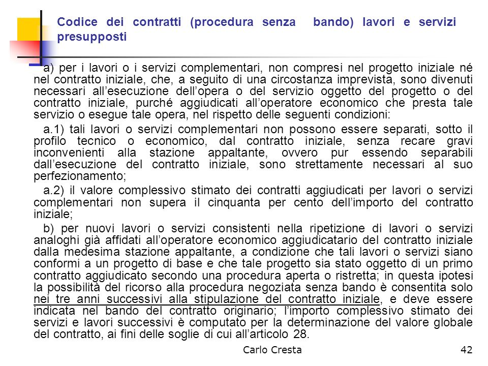 Codice dei contratti (procedura senza bando) lavori e servizi presupposti