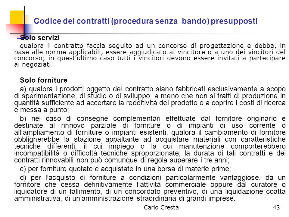 Codice dei contratti (procedura senza bando) presupposti