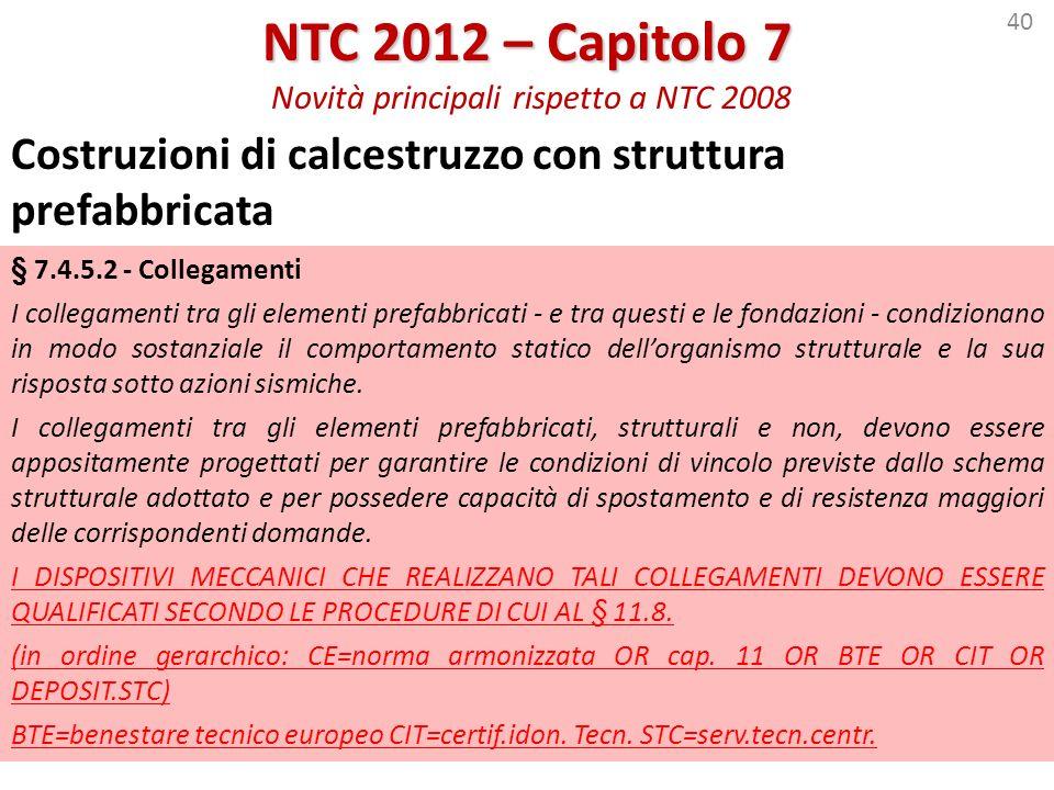 NTC 2012 – Capitolo 7 Novità principali rispetto a NTC 2008