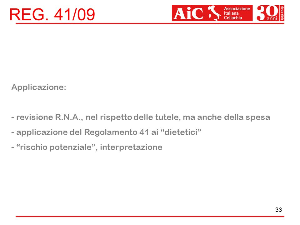 REG. 41/09 Applicazione: revisione R.N.A., nel rispetto delle tutele, ma anche della spesa. applicazione del Regolamento 41 ai dietetici