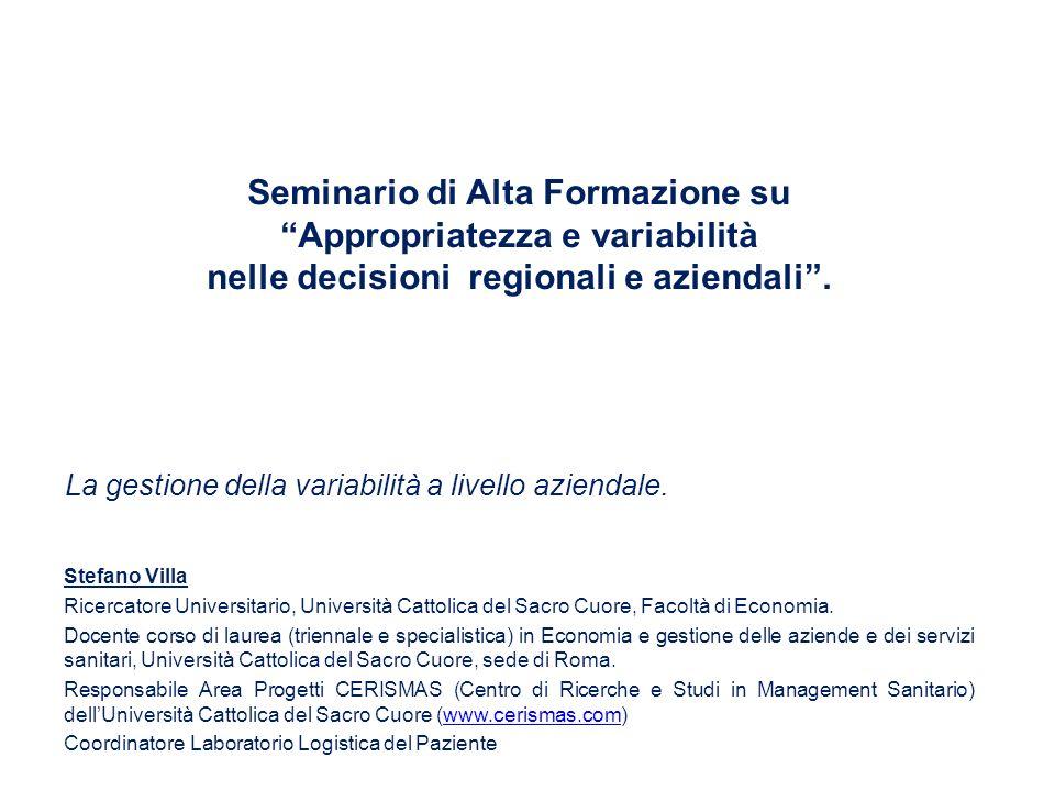 Seminario di Alta Formazione su Appropriatezza e variabilità nelle decisioni regionali e aziendali .