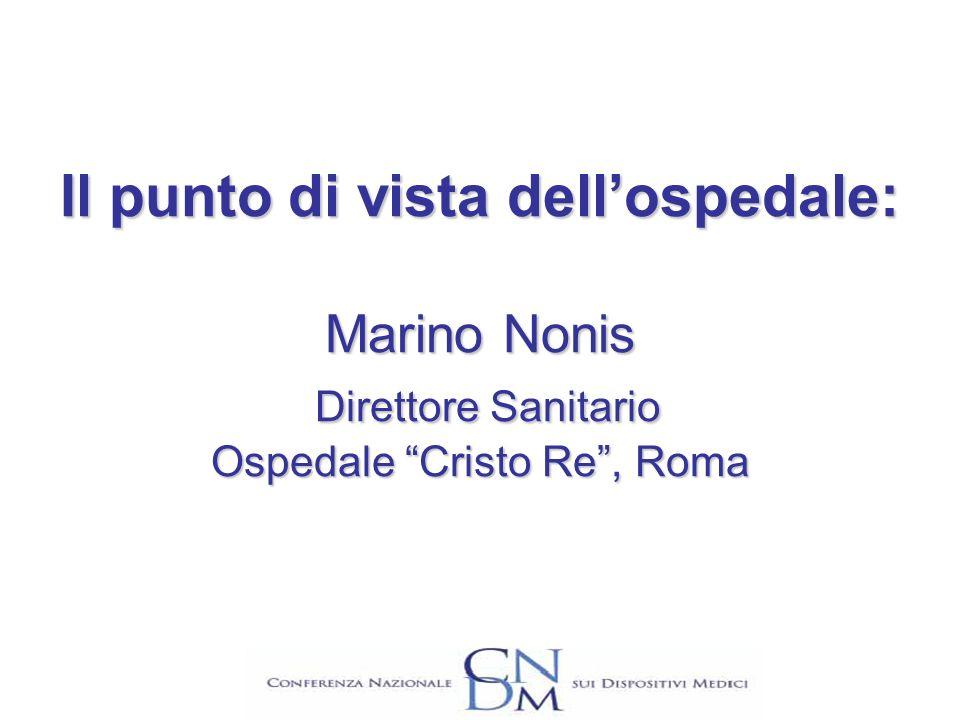 Il punto di vista dell'ospedale: Marino Nonis Direttore Sanitario Ospedale Cristo Re , Roma