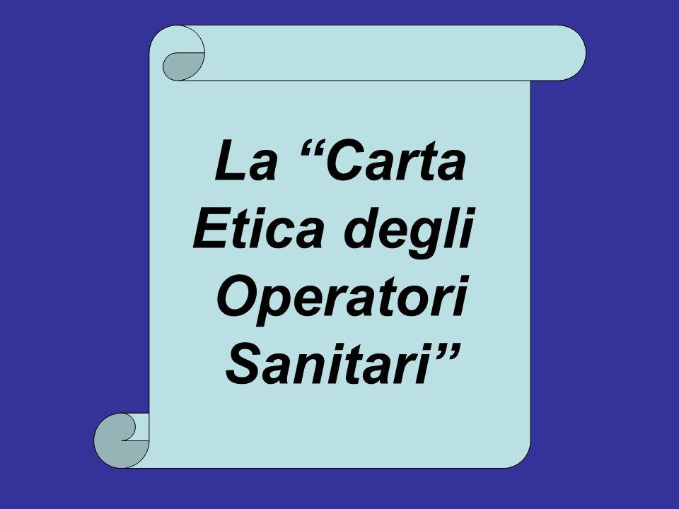La Carta Etica degli Operatori Sanitari La Carta Etica degli Operatori Sanitari