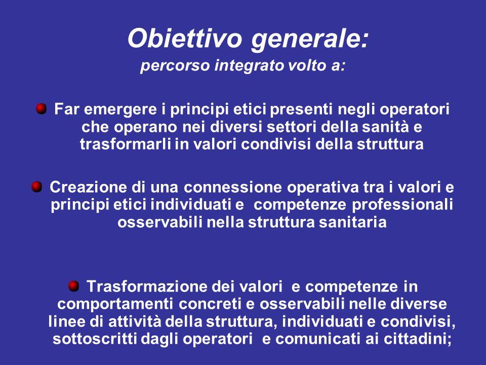 Obiettivo generale: percorso integrato volto a: