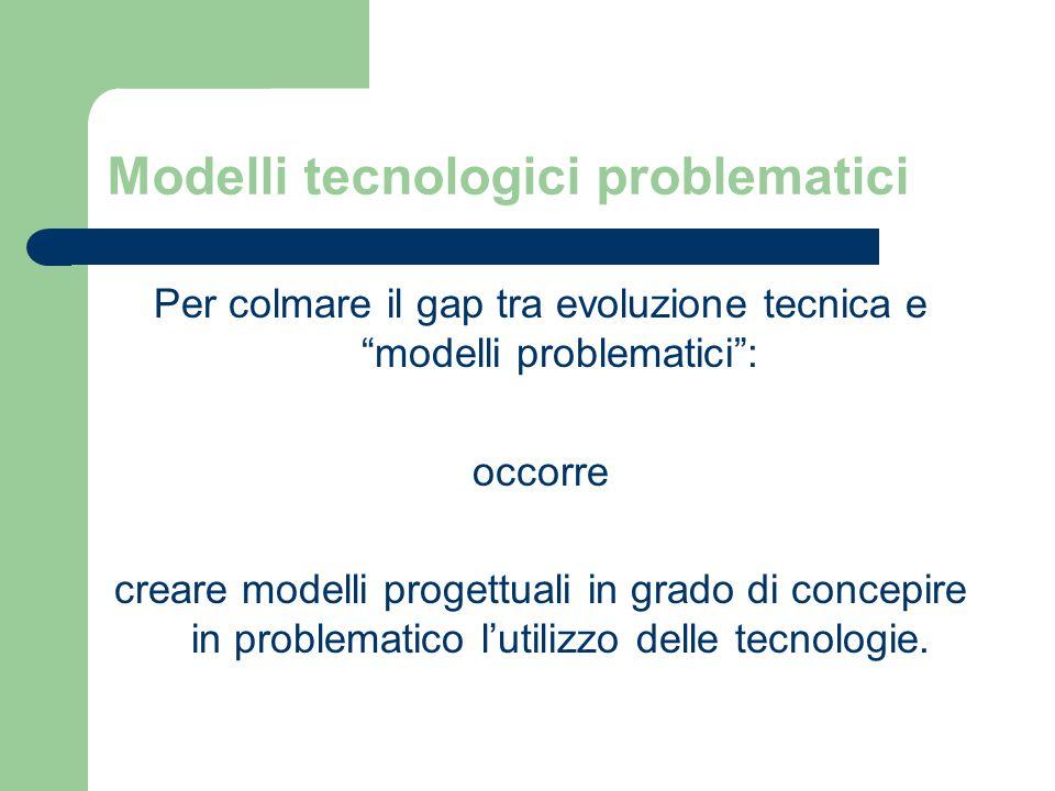 Modelli tecnologici problematici