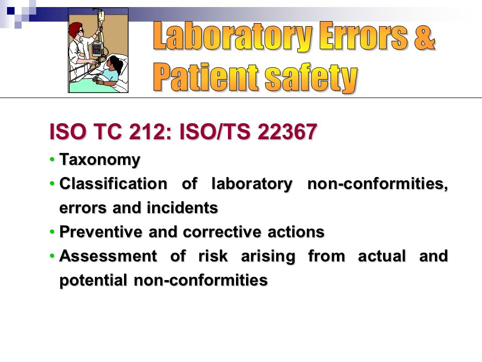Laboratory Errors & Patient safety ISO TC 212: ISO/TS 22367 Taxonomy