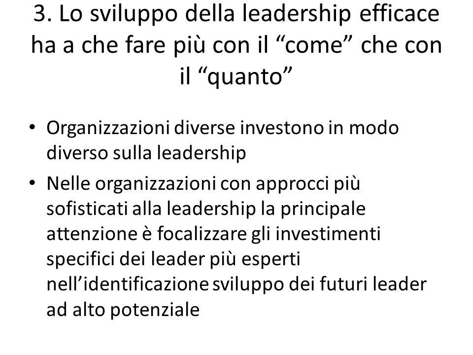 3. Lo sviluppo della leadership efficace ha a che fare più con il come che con il quanto