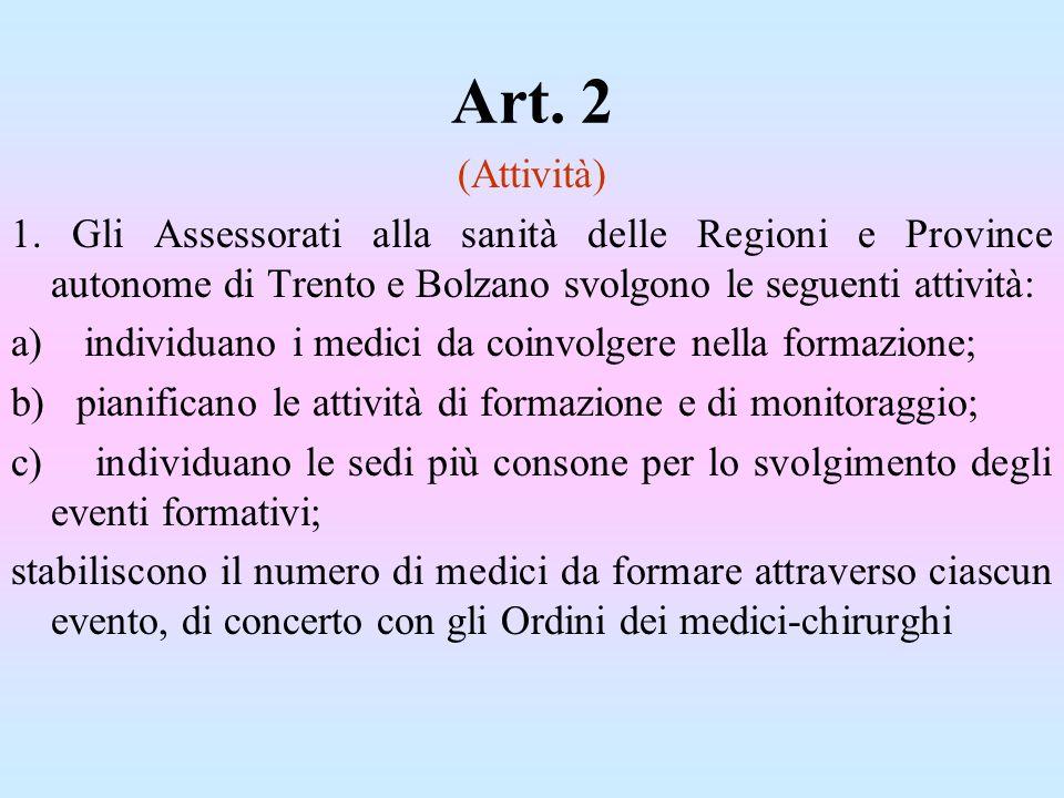 Art. 2 (Attività) 1. Gli Assessorati alla sanità delle Regioni e Province autonome di Trento e Bolzano svolgono le seguenti attività: