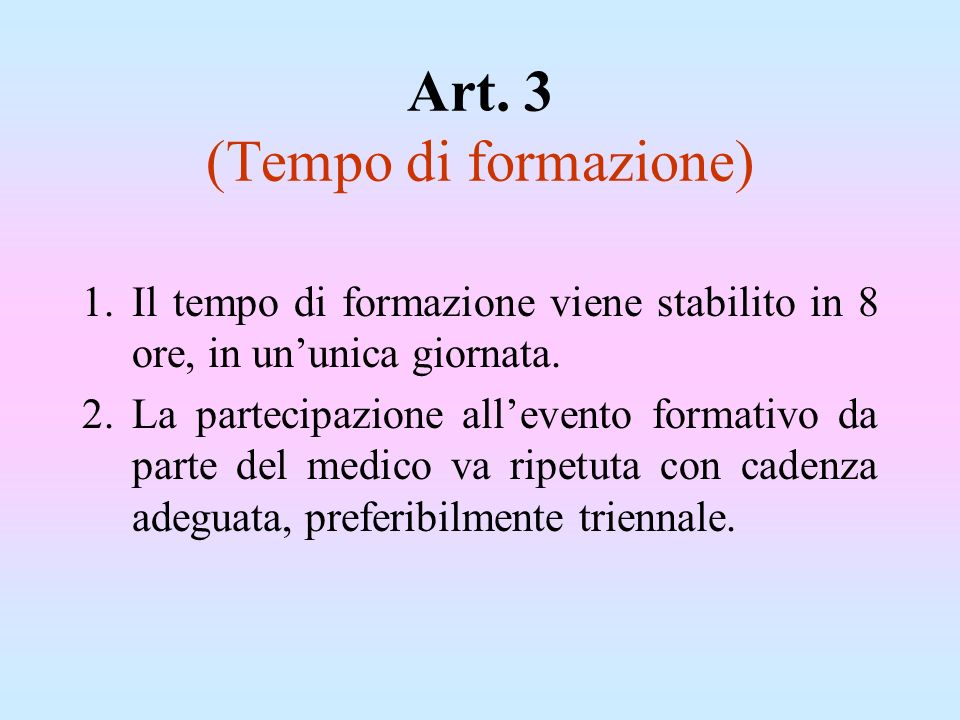 Art. 3 (Tempo di formazione)