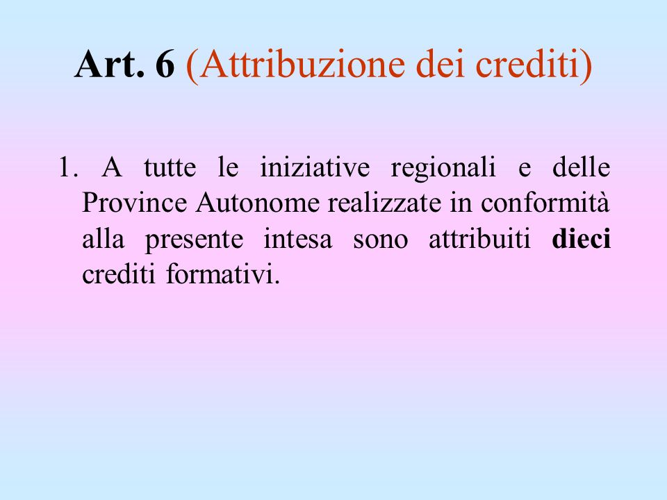 Art. 6 (Attribuzione dei crediti)