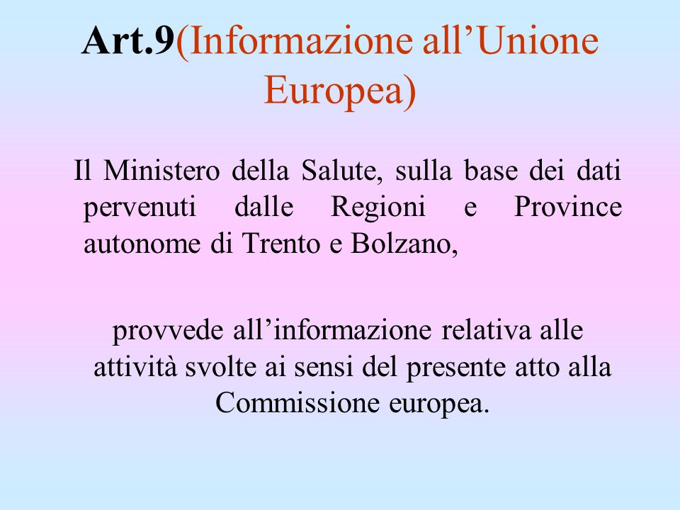 Art.9(Informazione all'Unione Europea)