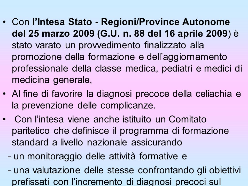 Con l'Intesa Stato - Regioni/Province Autonome del 25 marzo 2009 (G. U