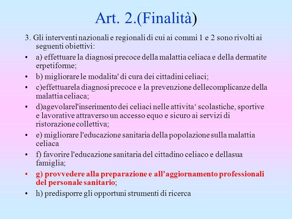 Art. 2.(Finalità) 3. Gli interventi nazionali e regionali di cui ai commi 1 e 2 sono rivolti ai seguenti obiettivi: