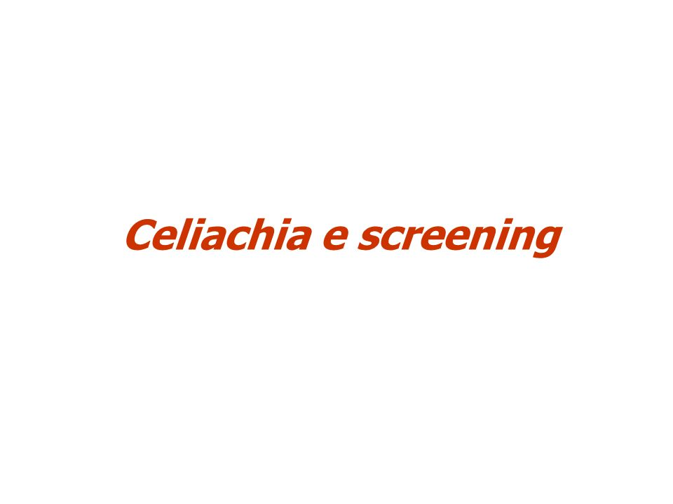 Celiachia e screening