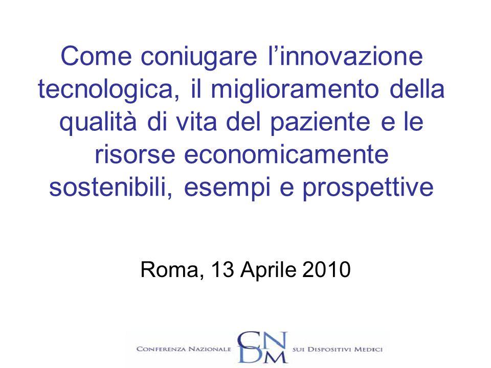 Come coniugare l'innovazione tecnologica, il miglioramento della qualità di vita del paziente e le risorse economicamente sostenibili, esempi e prospettive
