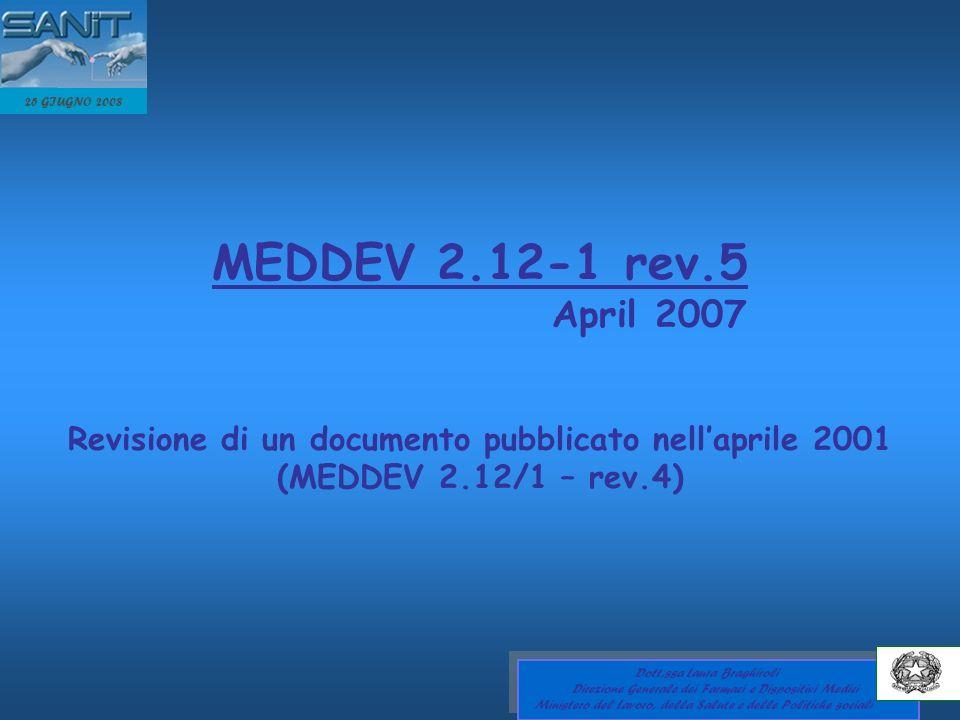 25 GIUGNO 2008 MEDDEV 2.12-1 rev.5. April 2007. Revisione di un documento pubblicato nell'aprile 2001 (MEDDEV 2.12/1 – rev.4)