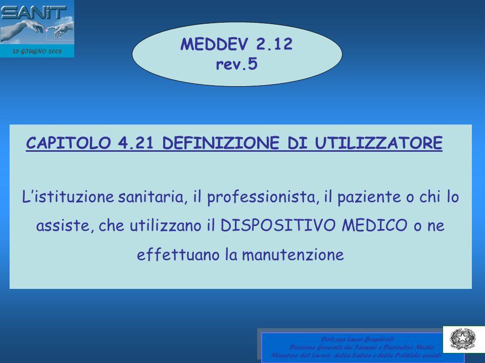 MEDDEV 2.12 rev.5. 25 GIUGNO 2008. CAPITOLO 4.21 DEFINIZIONE DI UTILIZZATORE.