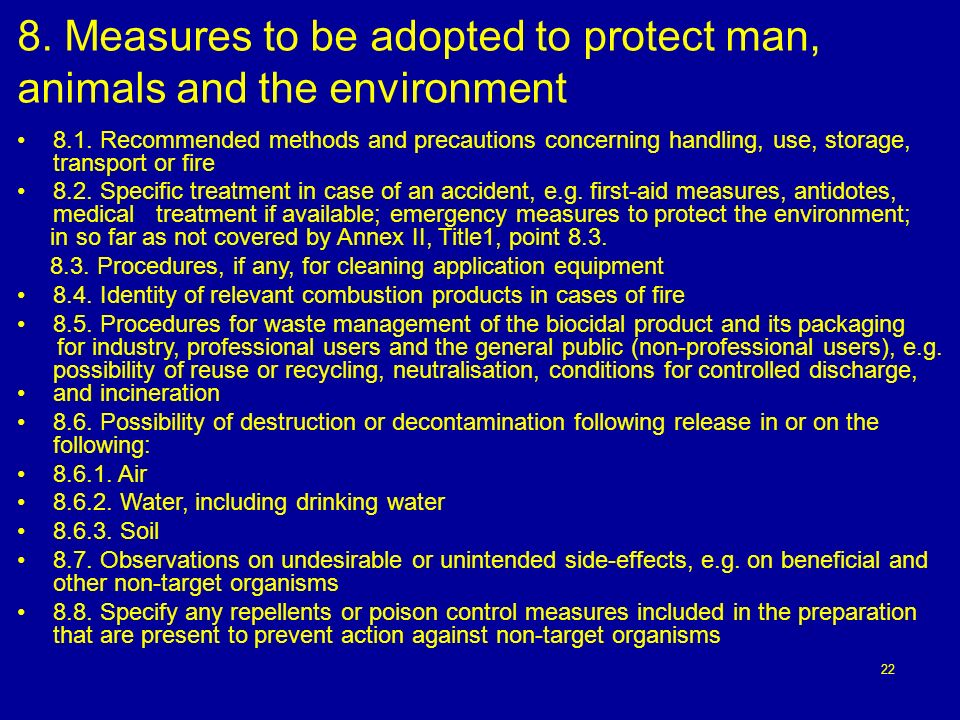 8. Measures to be adopted to protect man, animals and the environment
