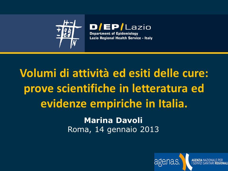 Volumi di attività ed esiti delle cure: prove scientifiche in letteratura ed evidenze empiriche in Italia.
