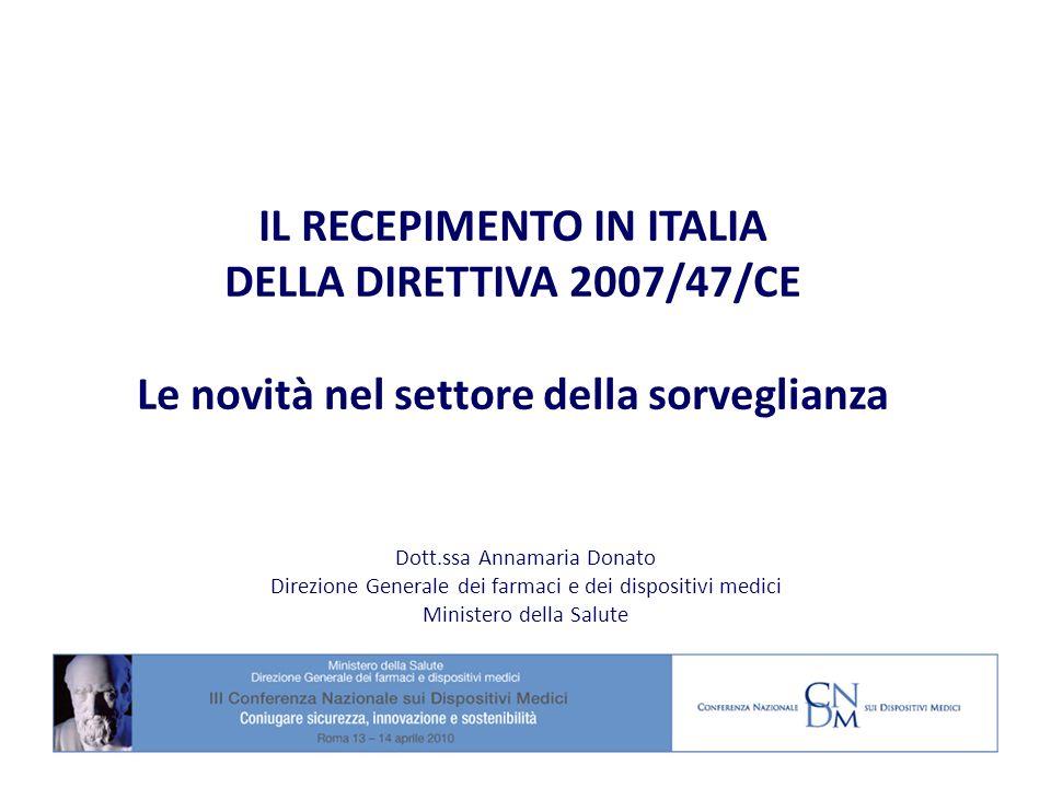 IL RECEPIMENTO IN ITALIA DELLA DIRETTIVA 2007/47/CE Le novità nel settore della sorveglianza