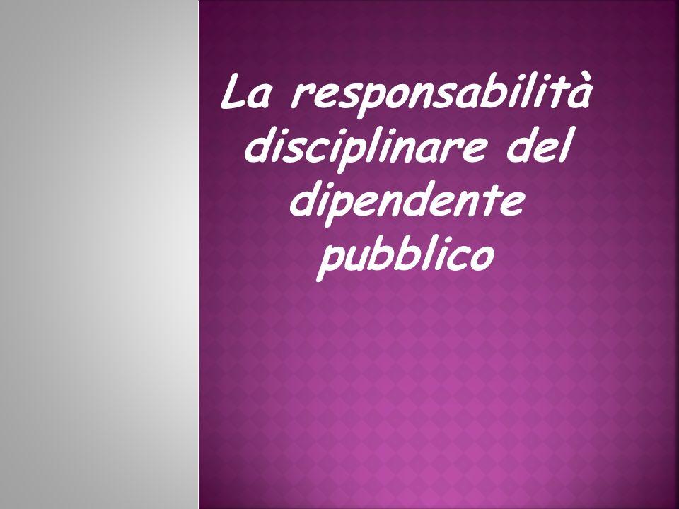 La responsabilità disciplinare del dipendente pubblico