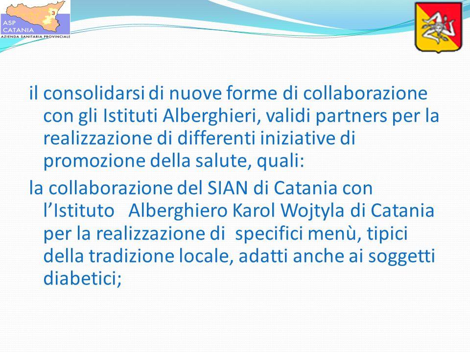 il consolidarsi di nuove forme di collaborazione con gli Istituti Alberghieri, validi partners per la realizzazione di differenti iniziative di promozione della salute, quali: