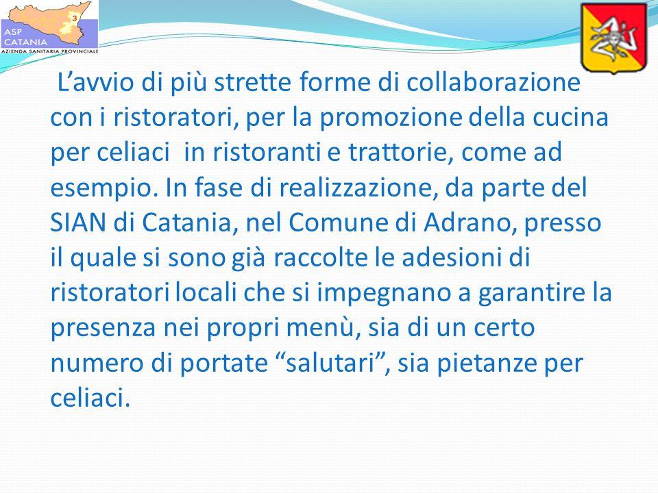 L'avvio di più strette forme di collaborazione con i ristoratori, per la promozione della cucina per celiaci in ristoranti e trattorie, come ad esempio.