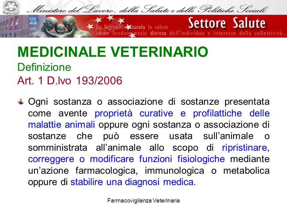 MEDICINALE VETERINARIO Definizione Art. 1 D.lvo 193/2006