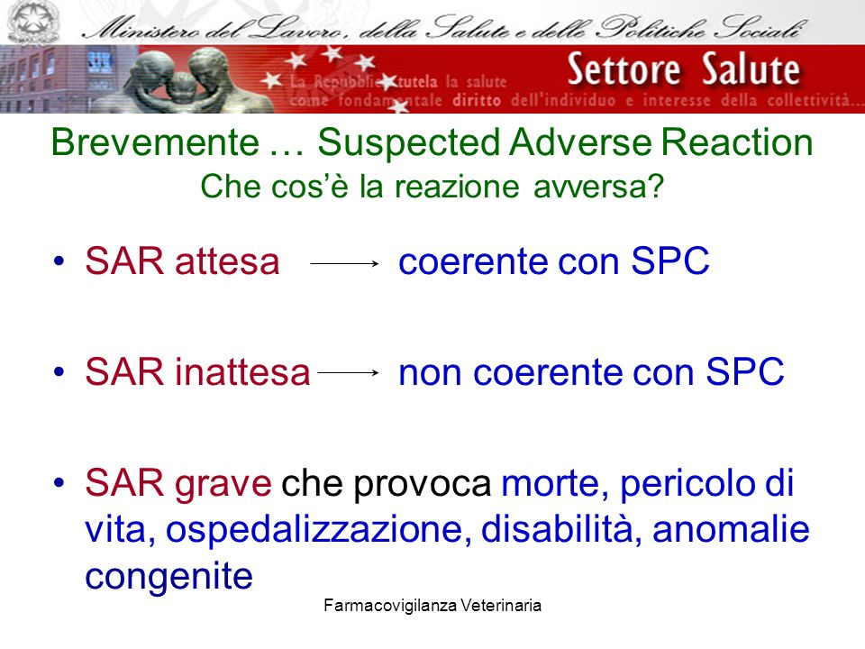 Brevemente … Suspected Adverse Reaction Che cos'è la reazione avversa