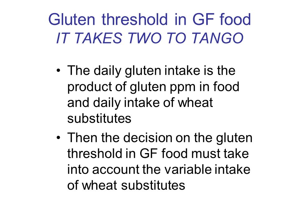 Gluten threshold in GF food IT TAKES TWO TO TANGO