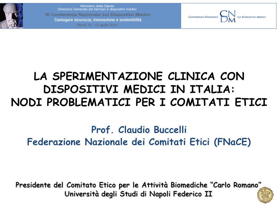 LA SPERIMENTAZIONE CLINICA CON DISPOSITIVI MEDICI IN ITALIA: NODI PROBLEMATICI PER I COMITATI ETICI