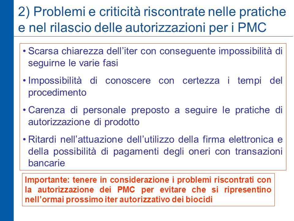 2) Problemi e criticità riscontrate nelle pratiche e nel rilascio delle autorizzazioni per i PMC