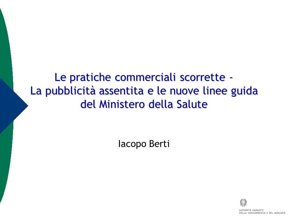 Le pratiche commerciali scorrette - La pubblicità assentita e le nuove linee guida del Ministero della Salute