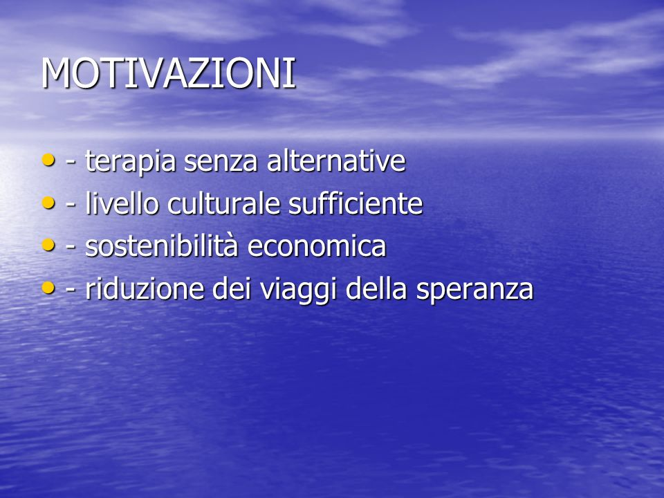 MOTIVAZIONI - terapia senza alternative