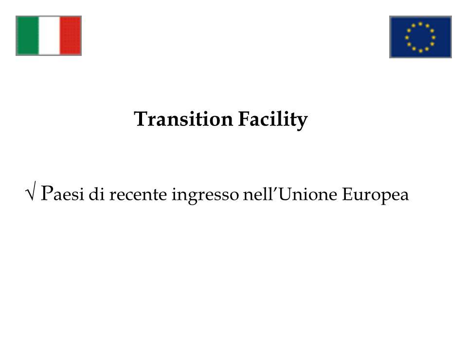 Transition Facility √ Paesi di recente ingresso nell'Unione Europea