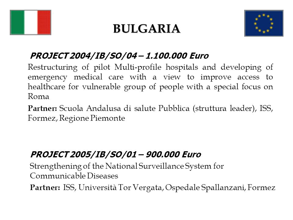 BULGARIA PROJECT 2004/IB/SO/04 – 1.100.000 Euro.