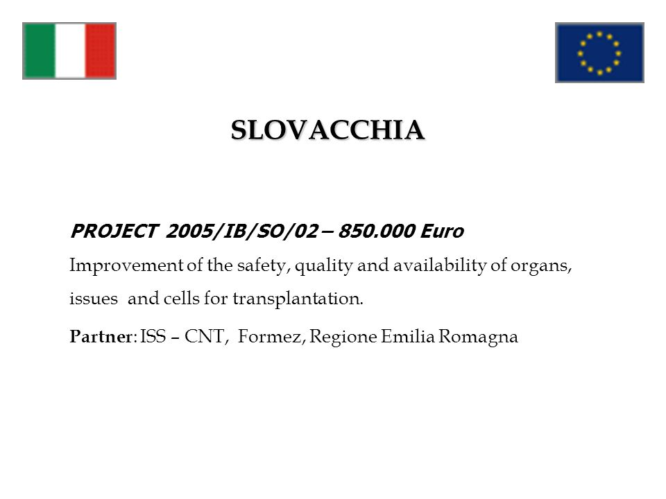 SLOVACCHIA PROJECT 2005/IB/SO/02 – 850.000 Euro
