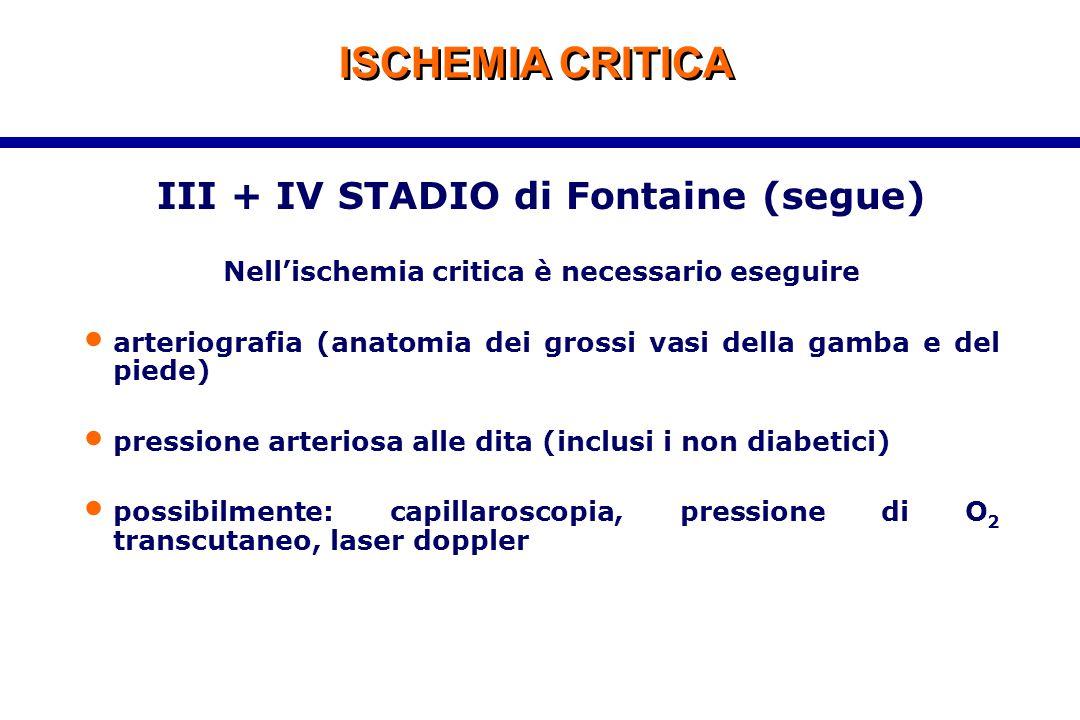 ISCHEMIA CRITICA III + IV STADIO di Fontaine (segue)