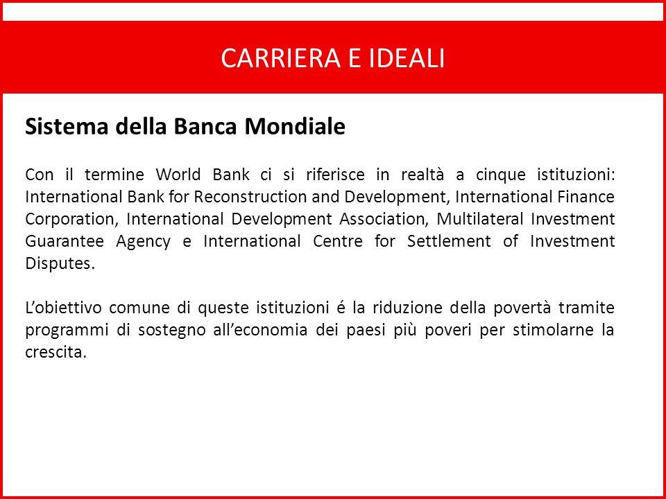CARRIERA E IDEALI Sistema della Banca Mondiale