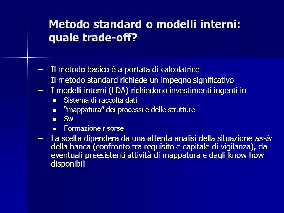 Metodo standard o modelli interni: quale trade-off