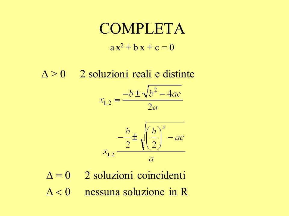 COMPLETA D = 0 2 soluzioni coincidenti