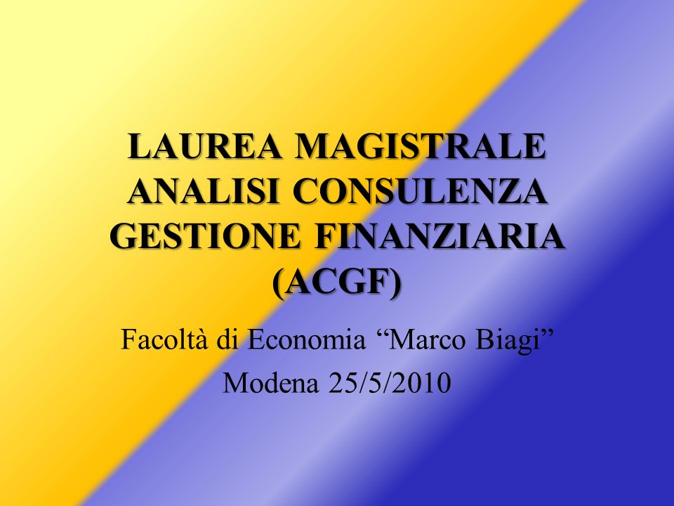 LAUREA MAGISTRALE ANALISI CONSULENZA GESTIONE FINANZIARIA (ACGF)