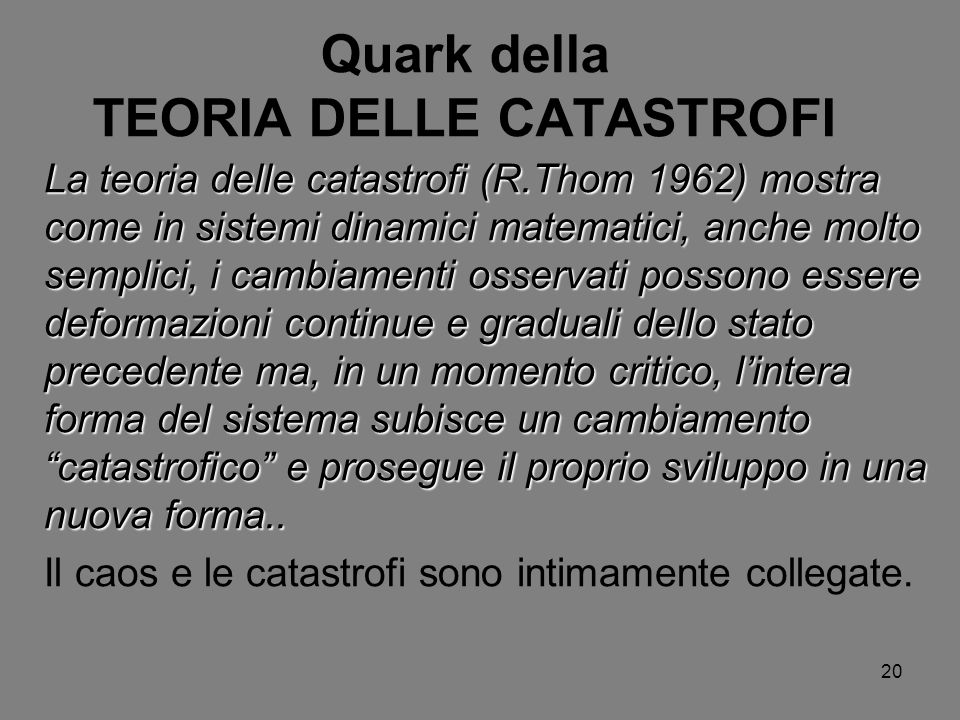 Quark della TEORIA DELLE CATASTROFI