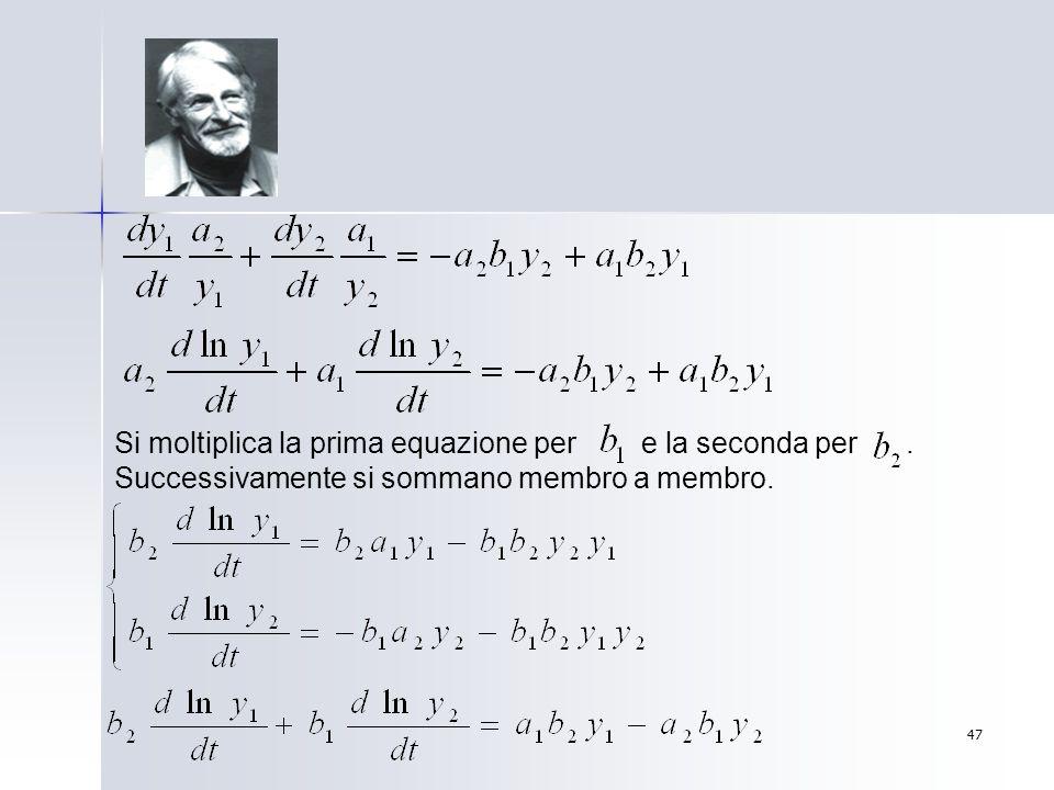 Si moltiplica la prima equazione per e la seconda per