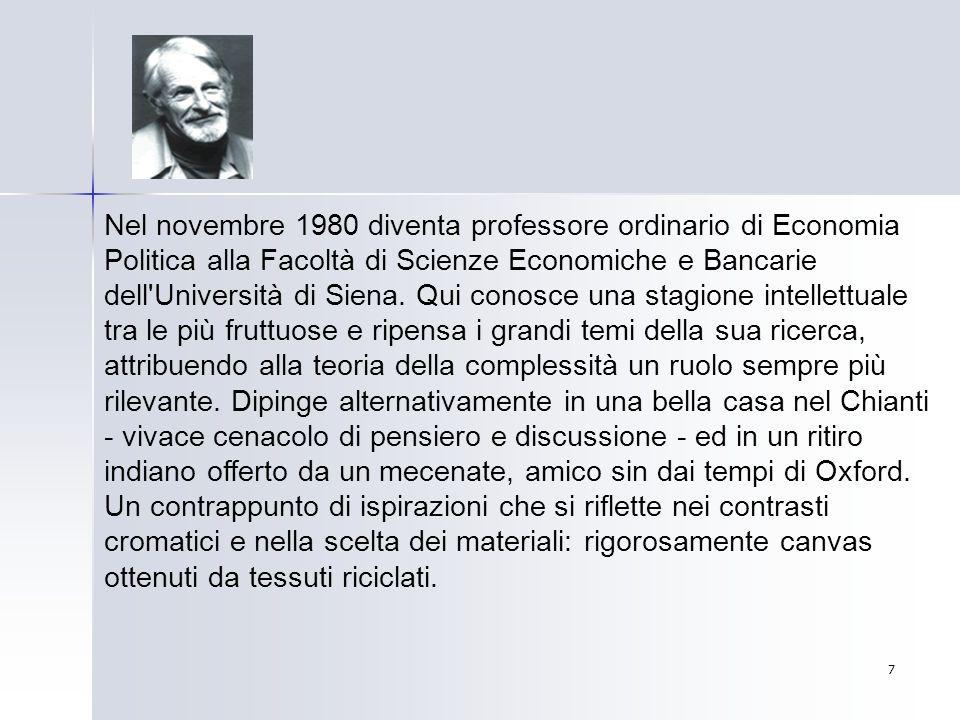 Nel novembre 1980 diventa professore ordinario di Economia Politica alla Facoltà di Scienze Economiche e Bancarie dell Università di Siena.