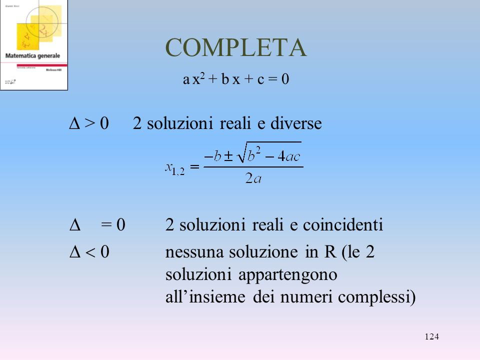 COMPLETA D > 0 2 soluzioni reali e diverse