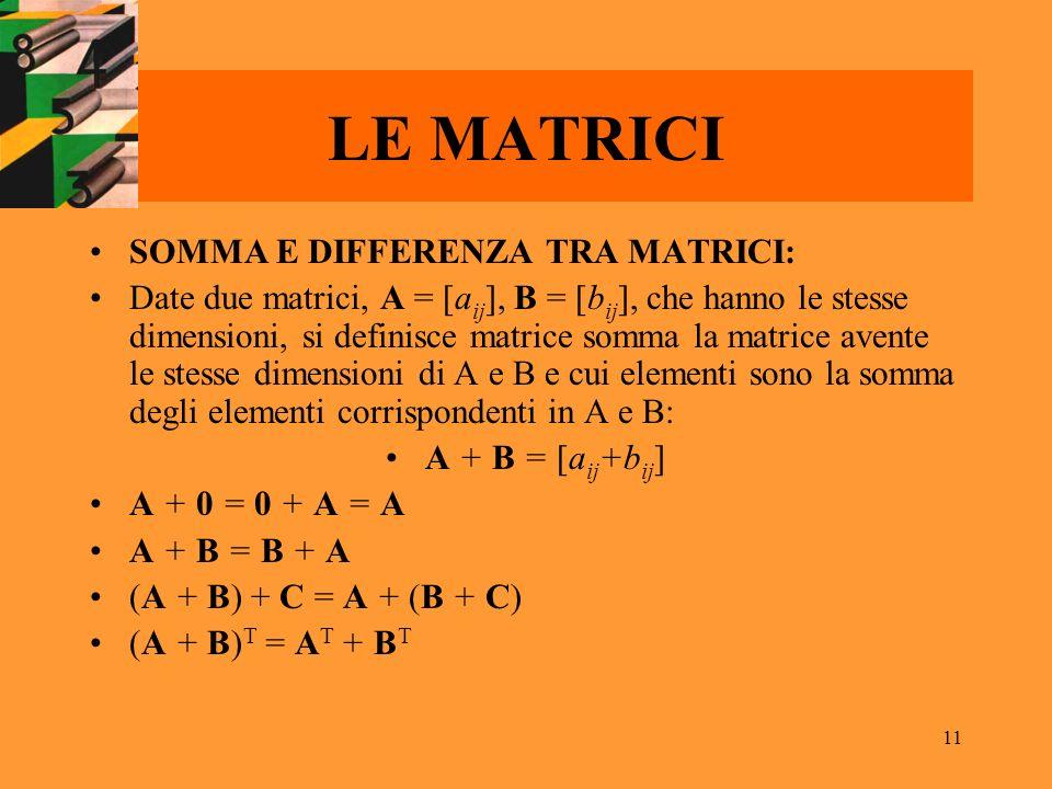 LE MATRICI SOMMA E DIFFERENZA TRA MATRICI: