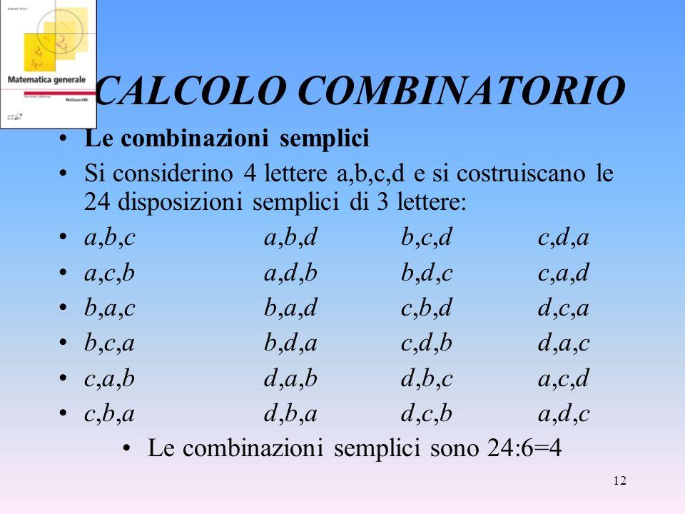 Le combinazioni semplici sono 24:6=4