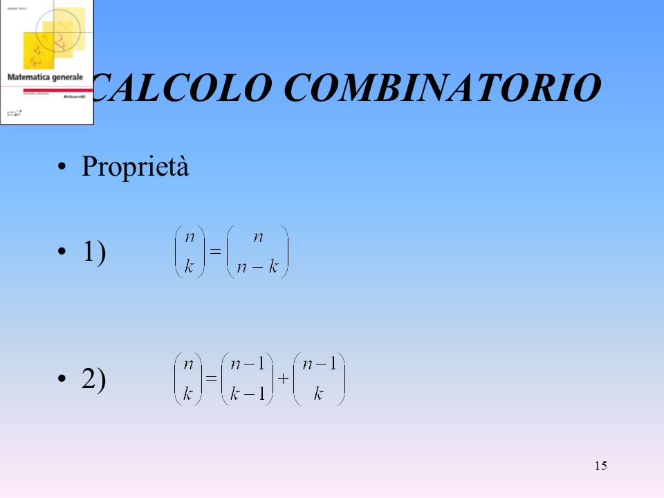 CALCOLO COMBINATORIO Proprietà 1) 2)